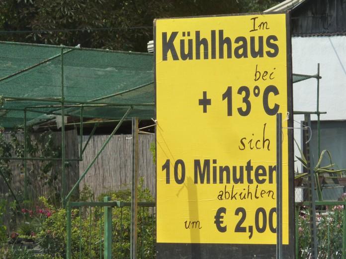 Im Kühlhaus bei + 13 Grad C sich 10 Minuten abkühlen um € 2,00.